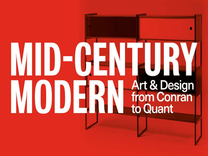 Mid-Century Modern Art and Design From Conran to Quant