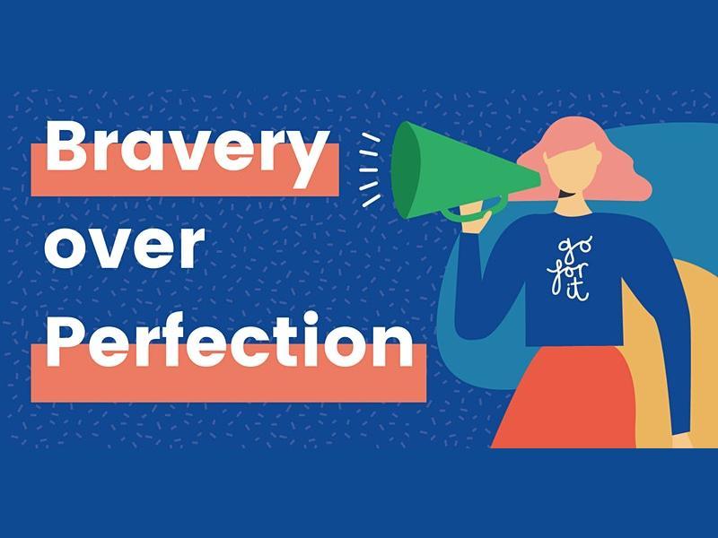 #BraveryOverPerfection