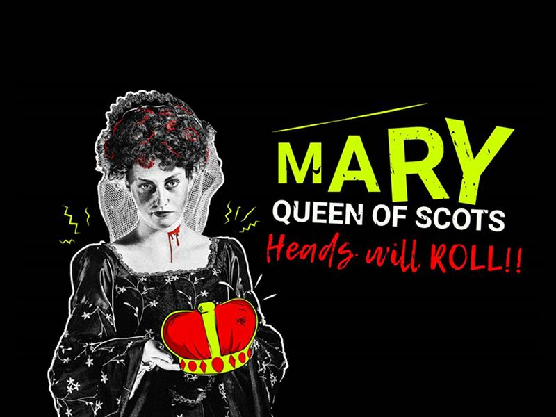 Mary Queen of Scots - Heads Will Roll!