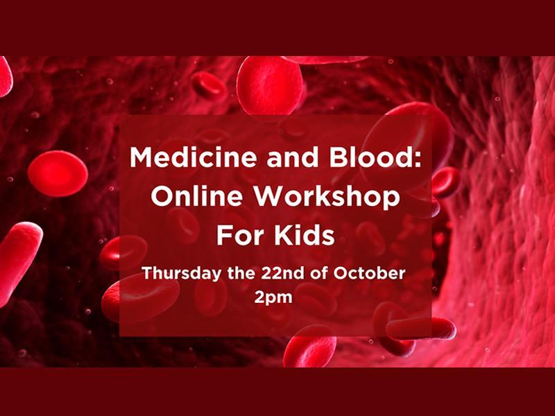 Medicine and Blood: Online Kids Workshop