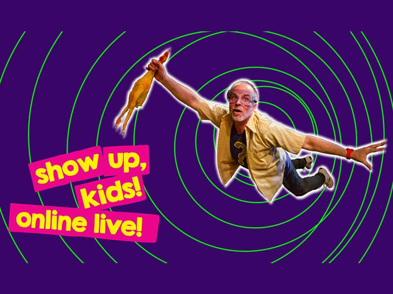 Show Up, Kids! Online LIVE!