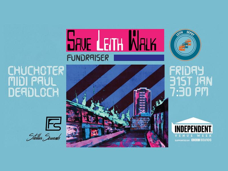 IVW: Save Leith Walk Fundraiser - Chuchoter, Midi Paul and Deadloch