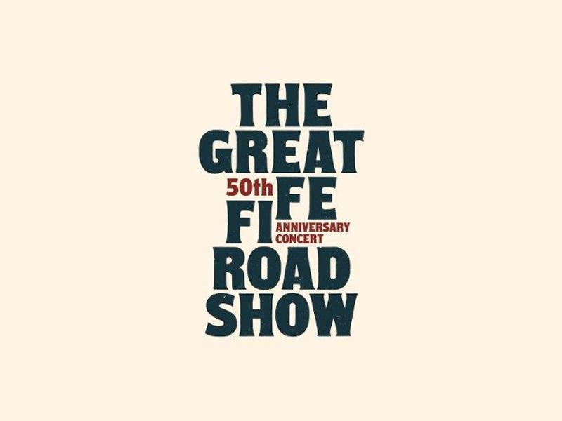 The Great Fife Road Show 50th Anniversary Concert
