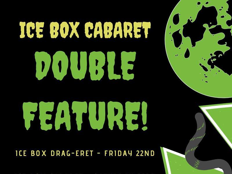 Ice Box Cabaret!