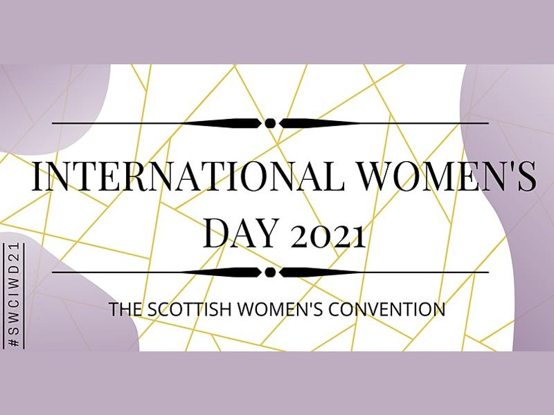The Scottish Women's Convention - International Women's Day 2021
