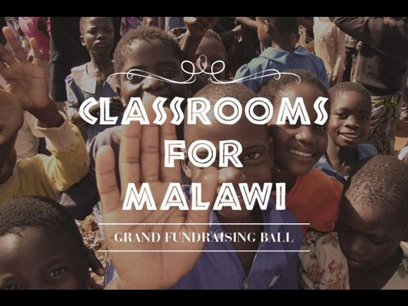 Classrooms for Malawi Grand Fundraising Ball