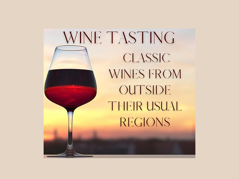 Wine Tasting: Classic Wines From Outside Their Usual Regions