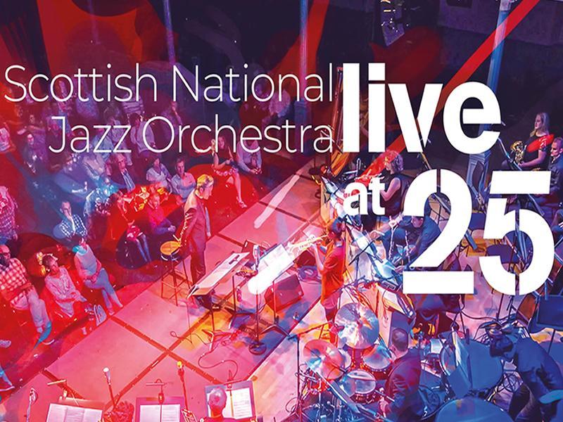 Scottish National Jazz Orchestra: Live at 25