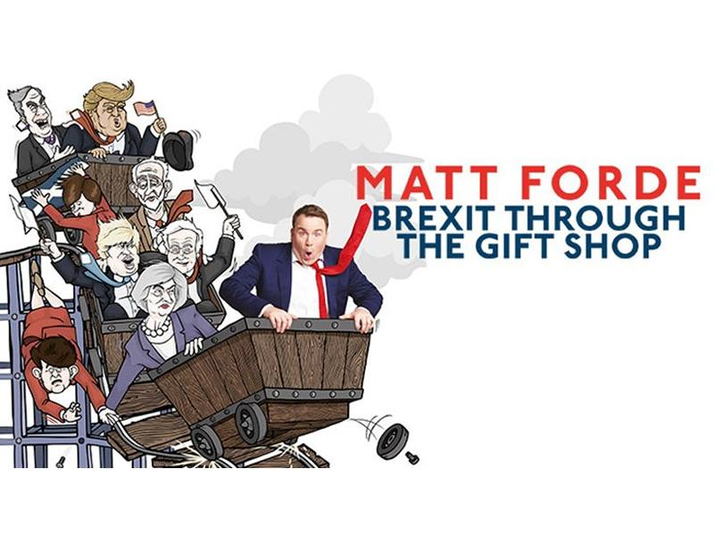 Matt Forde: Brexit Through The Gift Shop