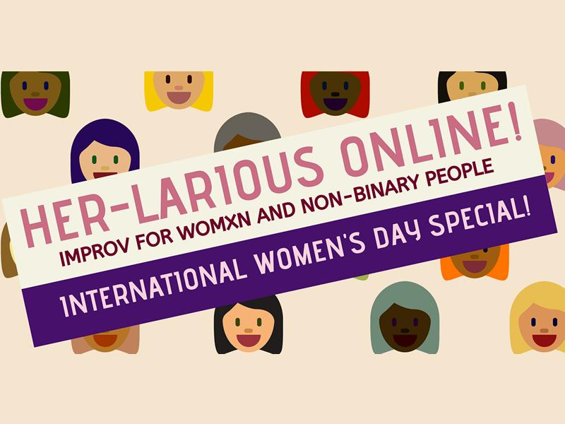 HER-larious Online: International Women's Day Special!