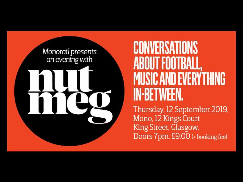 Monorail Presents an Evening With Nutmeg: The Scottish Football Periodical