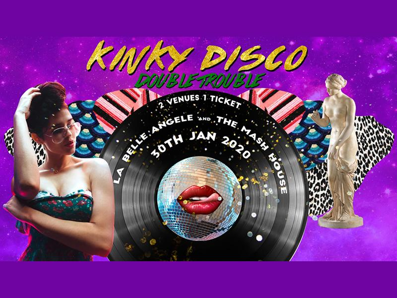 Kinky Disco - Double Trouble - 2 Venues 1 Ticket
