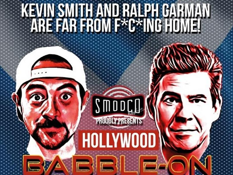 Kevin Smith and Ralph Garman: Hollywood Babble-On