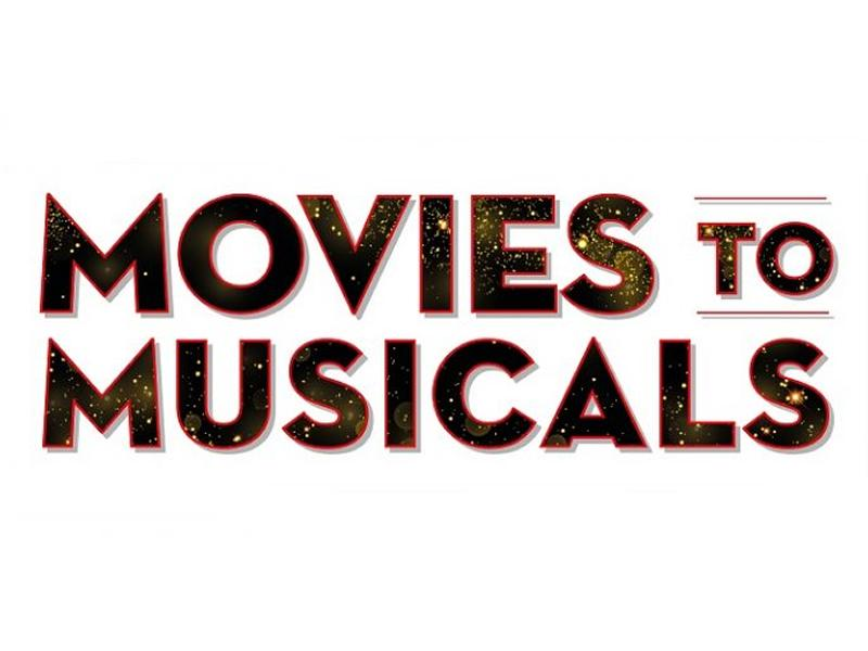 Movies to Musicals