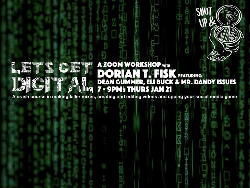 LET'S GET DIGITAL: A Zoom Workshop With Dorian T. Fisk Featuring Very Special Guests