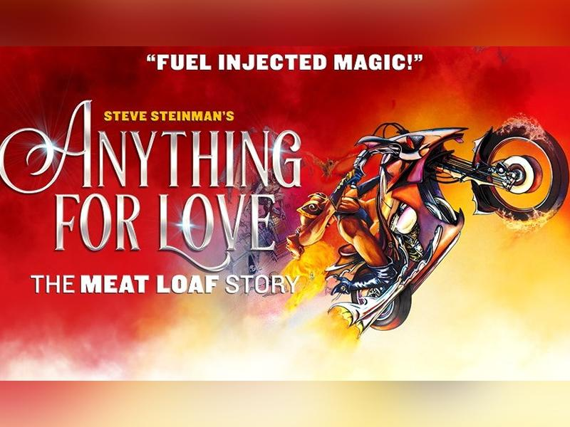 Anything For Love - The Meat Loaf Story - RESCHEDULED DATE