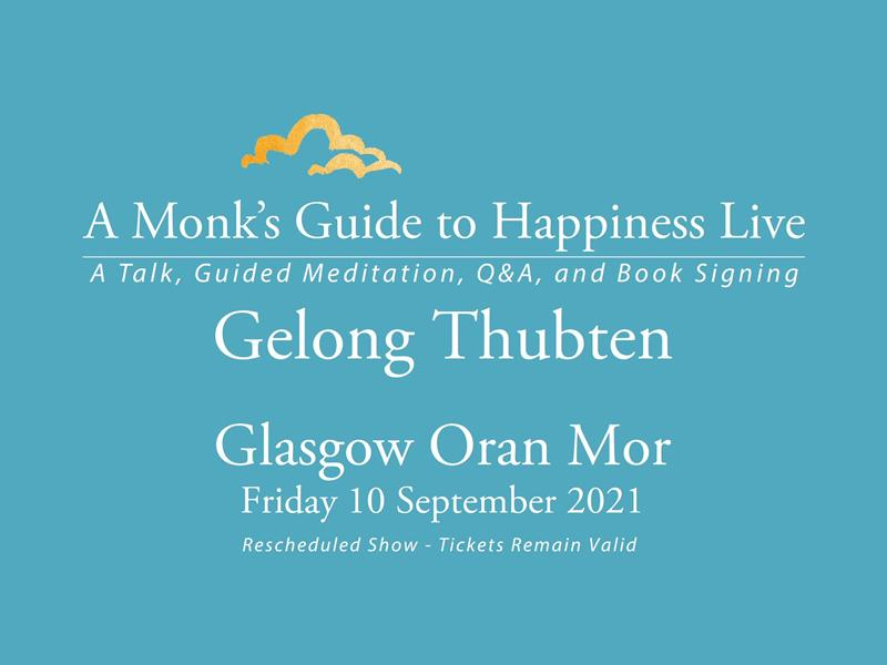 Gelong Thubten: A Monk's Guide To Happiness Live