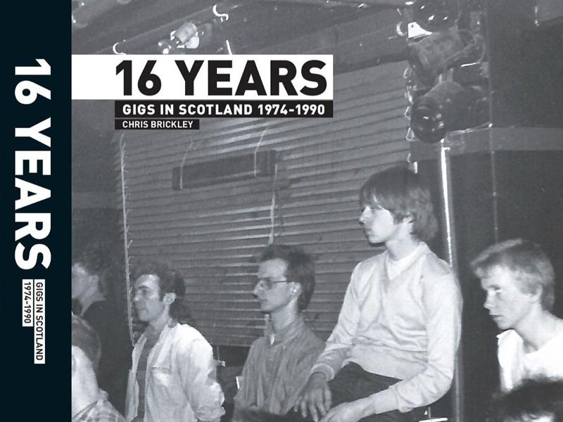 16 Years: Gigs in Scotland 1974-1990