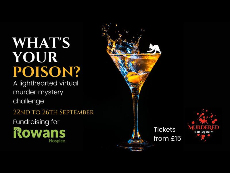 What's Your Poison? - 5 Day Virtual Mystery Challenge For Rowans Hospice