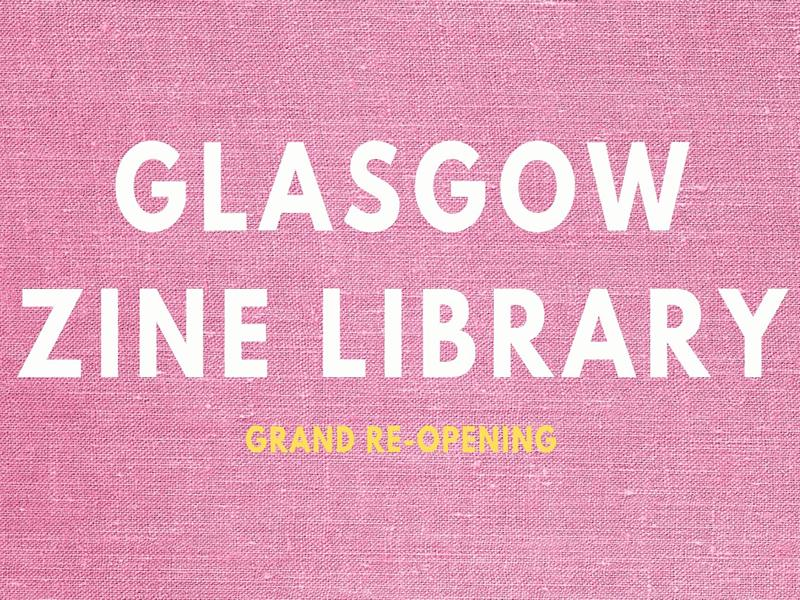 Glasgow Zine Library Opening Party