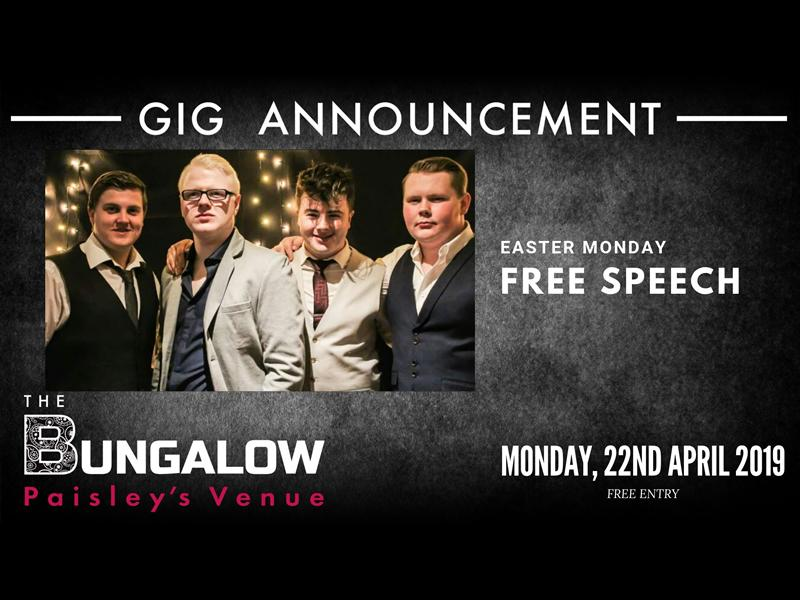 Free Speech Live - The Bungalow Easter Monday