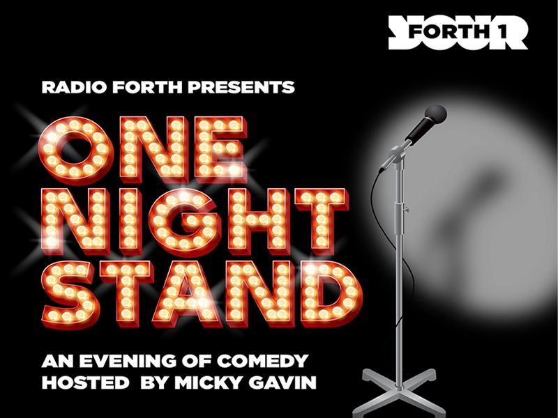 Radio Forth announces brand new comedy event One Night Stand