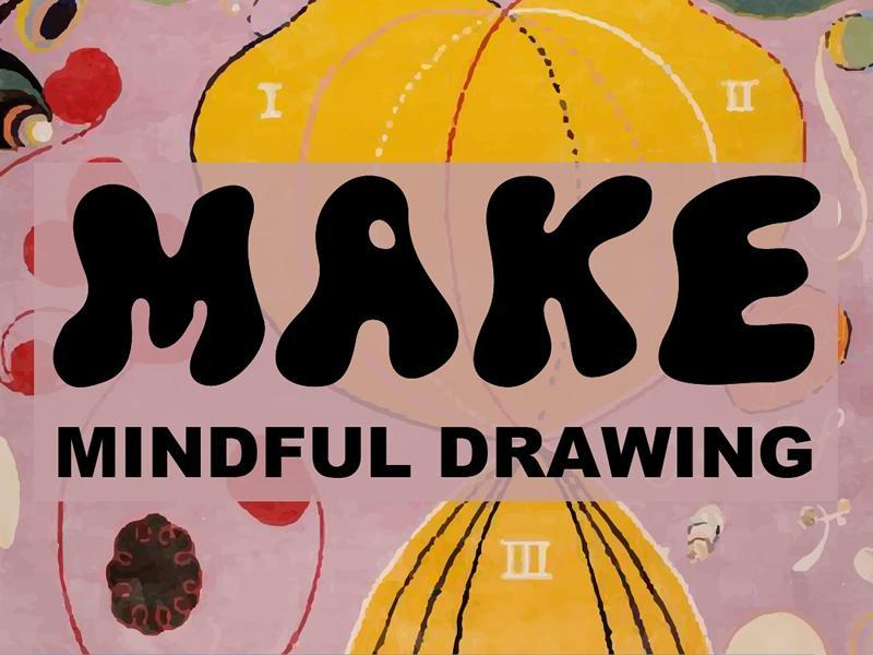 MAKE Mindful Drawing - Outdoor Workshop