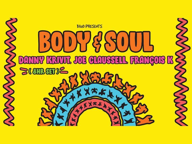 Body&SOUL: Danny Krivit, Joe Claussell & Francois K