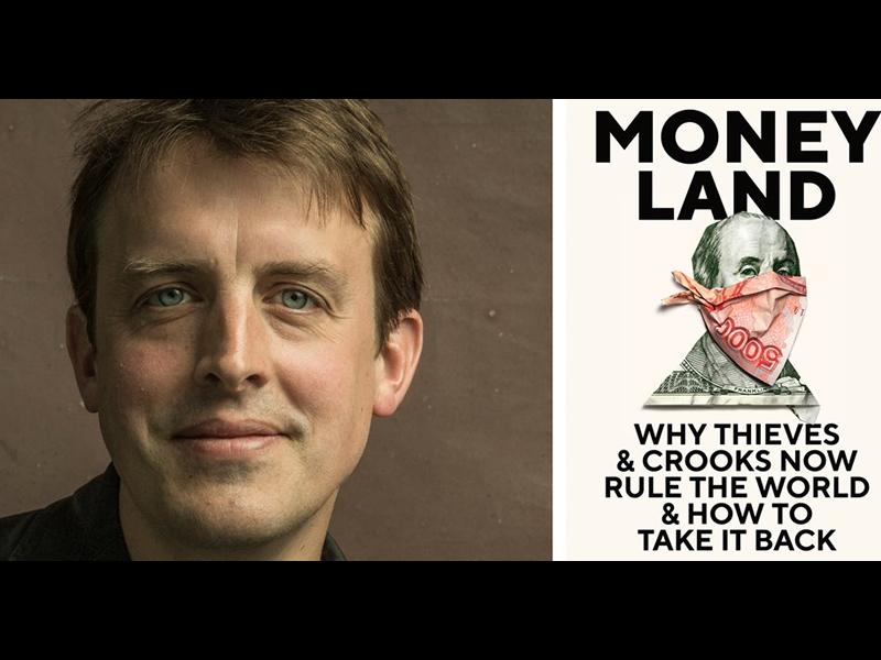 Oliver Bullough: Moneyland: Why Thieves and Crooks Now Rule the World