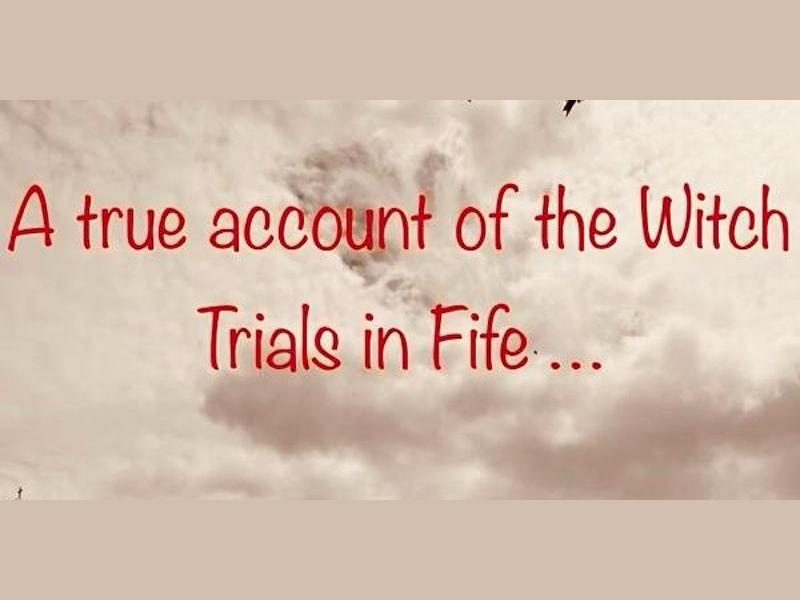 A true account of the Witch Trials in Fife