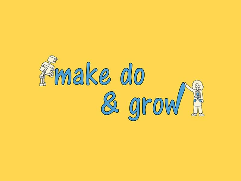 Make Do & Grow