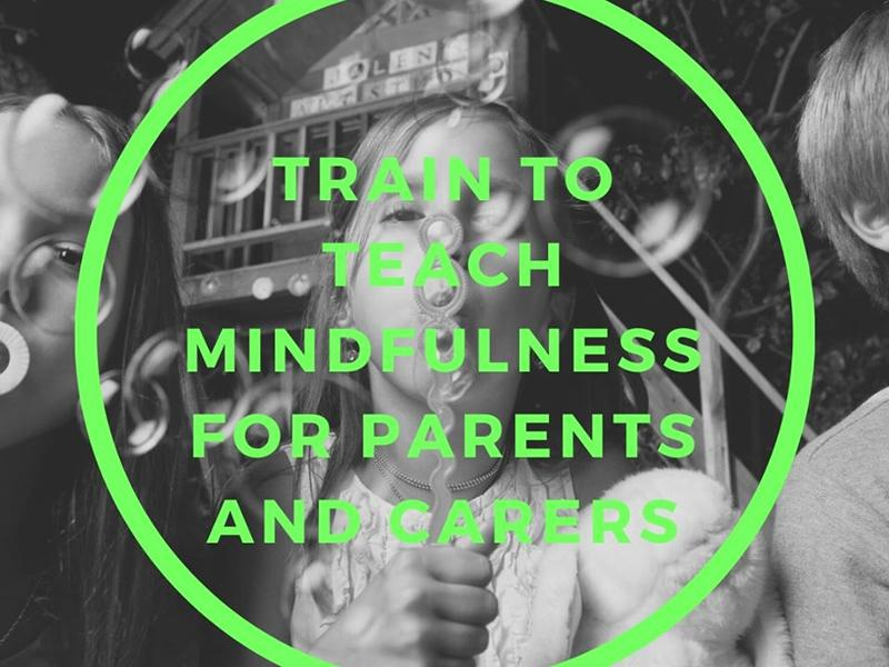 Train to Teach: Mindfulness for Parents and Carers