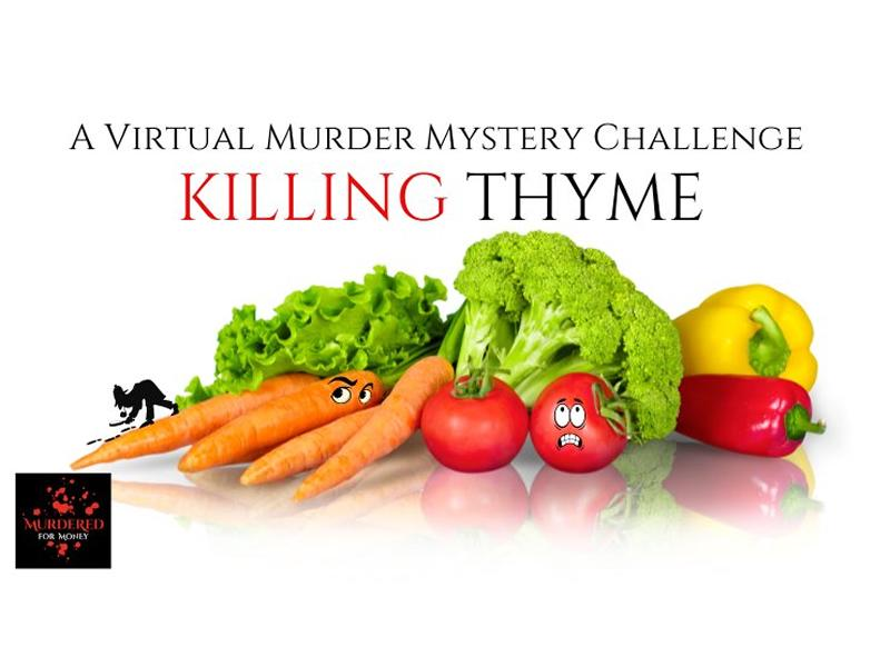 Killing Thyme - Comedy Murder Mystery Challenge (Virtual)