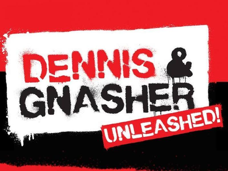 Dennis & Gnasher Unleashed: The Musical - CANCELLED