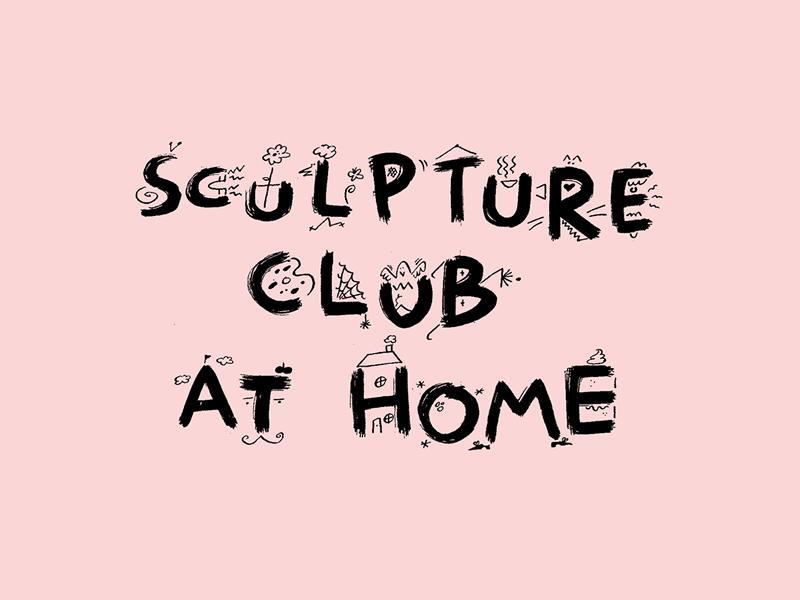 Sculpture Club At Home