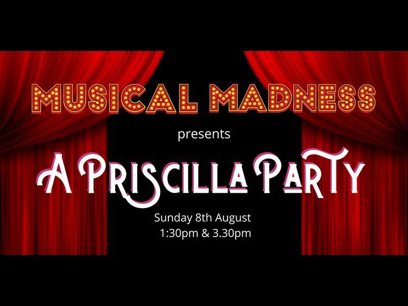 Musical Madness - A Priscilla Party