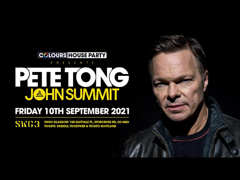 Colours House Party Presents: Pete Tong + John Summit
