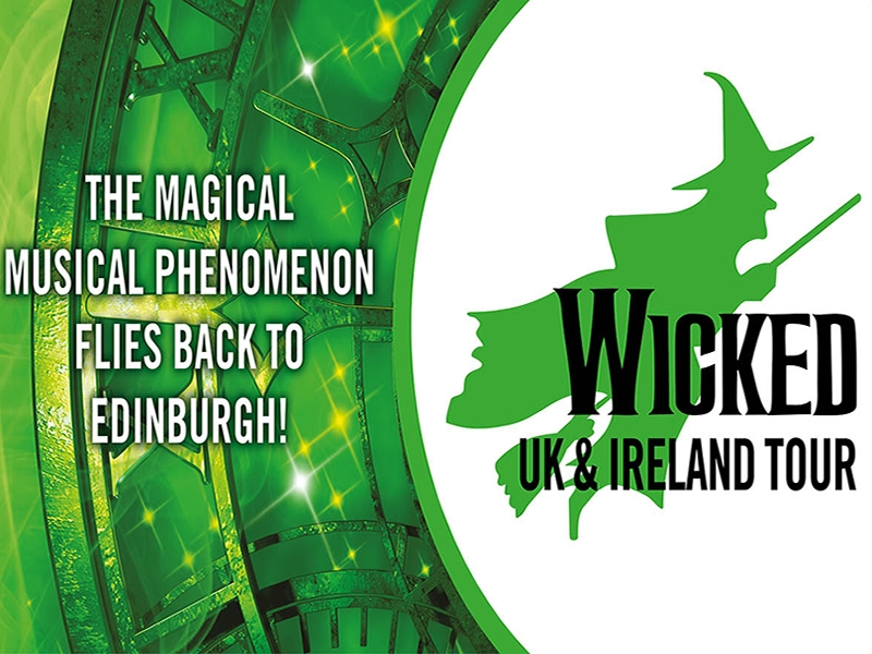 Wicked flies into Edinburgh in 4 Weeks for Exclusive Scottish Engagement