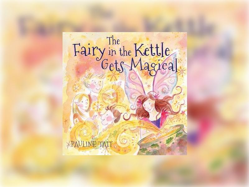The Fairy & the Kettle gets Magical