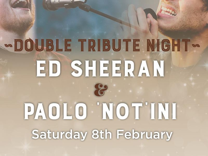 Ed Sheeran & Paolo Not'ini Tribute Night - CANCELLED