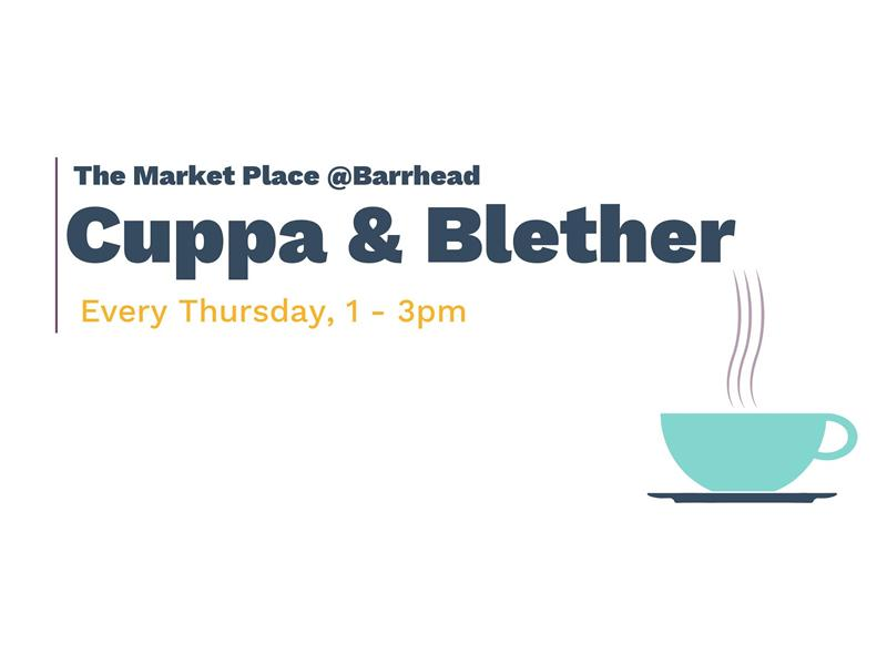 The Market Place Barrhead: Cuppa & Blether