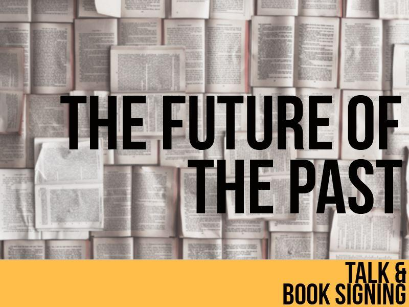 The Future of the Past