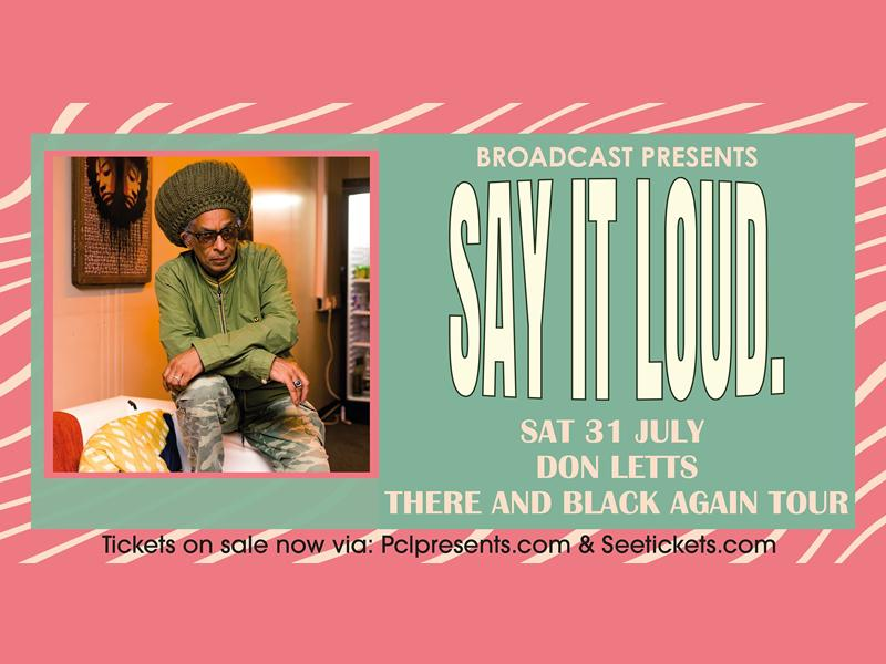 Say It Loud: Don Letts - There And Black Again Tour