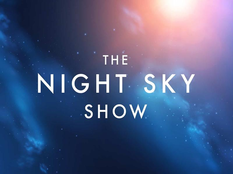 The Night Sky Show - RESCHEDULED DATE