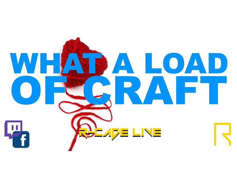 R-CADE Live: What A Load Of Craft!