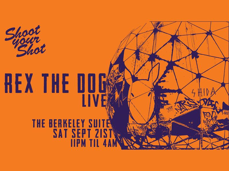 Shoot Your Shot presents Rex The Dog (LIVE)
