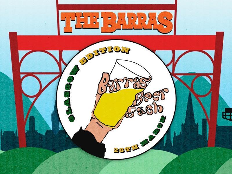 Barras Beer Bash - Glasgow Edition - RESCHEDULED DATE