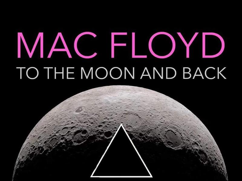 MacFloyd: To The Moon & Back - POSTPONED