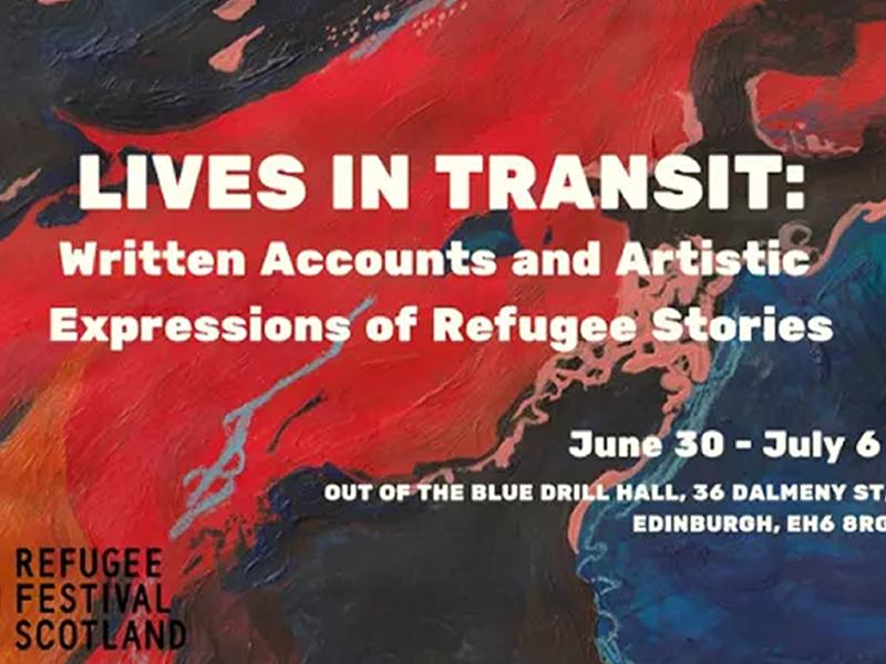 Lives In Transit: Written Accounts and Artistic Expressions of Refugee Stories