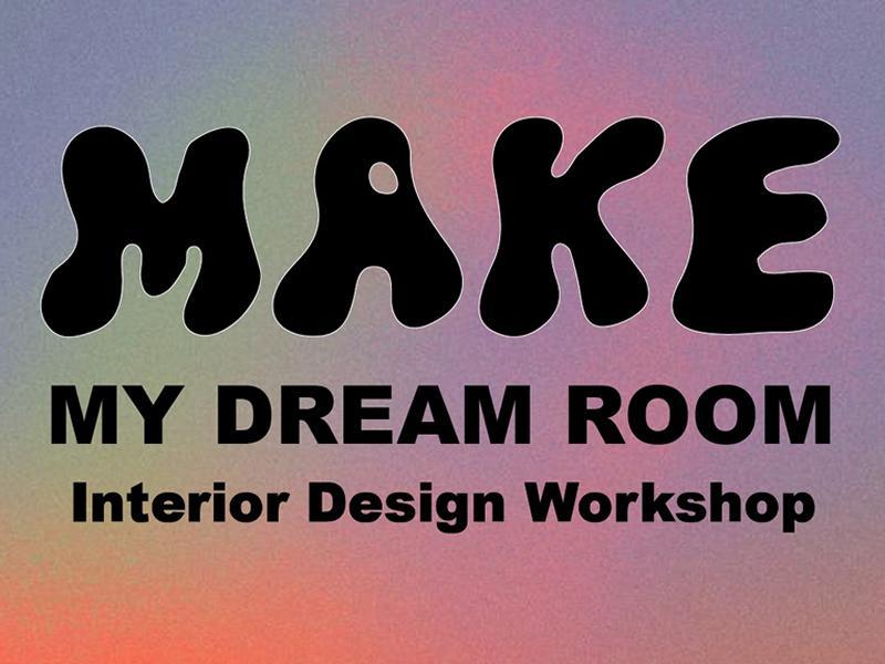 MAKE My Dream Room - Outdoor Interior Design Workshop